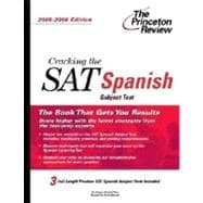 Cracking the SAT Spanish Subject Test, 2005-2006 Edition