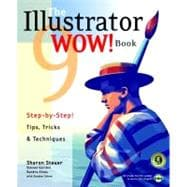 Illustrator 9 Wow! Book : Step-by-Step! Tips, Tricks and Techniques from 100 Leading Illustrator Artists