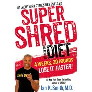 Super Shred: The Big Results Diet 4 Weeks, 20 Pounds, Lose It Faster!