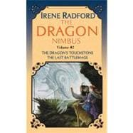 The Dragon Nimbus Novels: Thye Dragon's Touchstone / the Last Battlemage