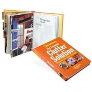The Complete Clutter Solution Organize Your Home for Good