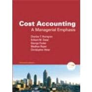 Cost Accounting: A Managerial Emphasis and MyAccountingLab with Pearson eText for Cost Accounting: A Managerial Emphasis Package (13th Edition)
