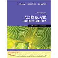 Algebra and Trigonometry A Graphing Approach, Enhanced Edition (with Enhanced WebAssign 1-Semester Printed Access Card)