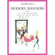Modern Manners The Thinking Person's Guide to Social Graces