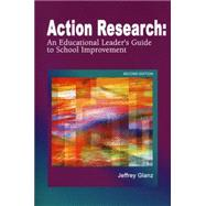 Action Research : An Educational Leader's Guide to School Improvement