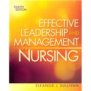 Effective Leadership and Management in Nursing, 8/e