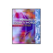 Nursing in Today's World : Challenges, Issues, and Trends
