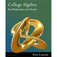 College Algebra: Real Mathematics, Real People, 6th Edition