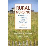 Rural Nursing : Concepts, Theory, and Practice