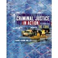 Criminal Justice in Action The Core (with InfoTrac)