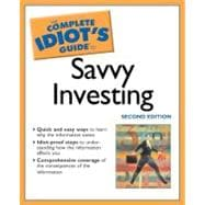 Complete Idiot's Guide to Savvy Investing, 2E