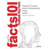Outlines & Highlights for Consumer Behavior: Building Marketing Strategy