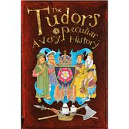 The Tudors: A Very Peculiar History? 9781907184581R