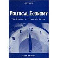 Political Economy : The Contest of Economic Ideas