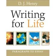 Writing for Life Paragraph to Essay (with MyWritingLab)