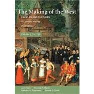 The Making of the West: A Concise History, Volume I Peoples and Cultures