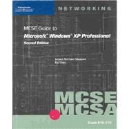 McSe Guide to Microsoft Windows Xp Professional: Exam #70-270