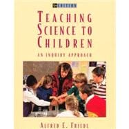 Teaching Science to Children : An Inquiry Approach