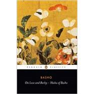 On Love and Barley : Haiku of Basho