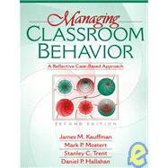 Managing Classroom Behavior : A Reflective Case Based Approach