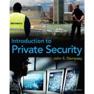 Introduction to Private Security, 2nd Edition