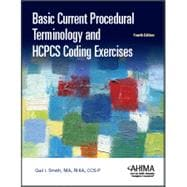 Basic Current Procedural Terminology and HCPCS Coding Exercises, Fourth Edition