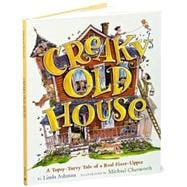 Creaky Old House A Topsy-Turvy Tale of a Real Fixer-Upper
