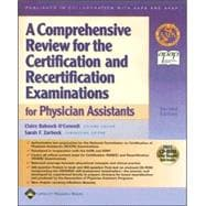 A Comprehensive Review for the Certification and Recertification Examinations for Physician Assistants Published in Collaboration with AAPA and APAP