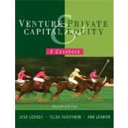 Venture Capital and Private Equity: A Casebook, 4th Edition