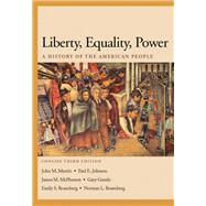 Liberty, Equality, Power A History of the American People, Concise Edition (with InfoTrac and American Journey Online)