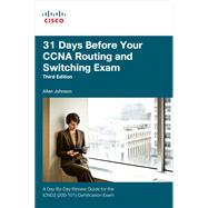 31 Days Before Your CCNA Routing and Switching Exam A Day-By-Day Review Guide for the ICND2 (200-101) Certification Exam