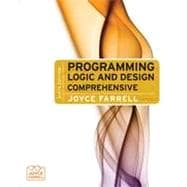 Programming Logic and Design: Comprehensive, 6th Edition