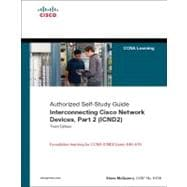 Interconnecting Cisco Network Devices, Part 2 (ICND2) : Foundation Learning for CCNA ICND2 Exam 640-816