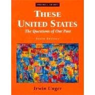 These United States: The Questions of Our Past/ to 1877