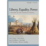 Liberty, Equality, Power A History of the American People, Volume I: To 1877, Concise Edition (with InfoTrac and American Journey Online)