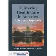 Delivering Health Care in America: A Systems Approach Revised w/ebook access card