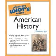 Complete Idiot's Guide to American History 3E