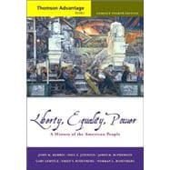 Cengage Advantage Books: Liberty, Equality, Power A History of the American People, Compact