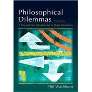 Philosophical Dilemmas A Pro and Con Introduction to the Major Questions