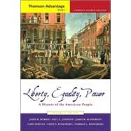 Cengage Advantage Books: Liberty, Equality, Power A History of the American People, Volume I: To 1877, Compact