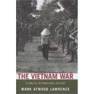 The Vietnam War A Concise International History