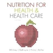 Nutrition for Health and Health Care, 4th Edition