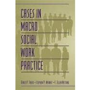 Cases in Macro Social Work Practice