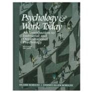 Psychology and Work Today: An Introduction to Industrial and Organizational Psychology