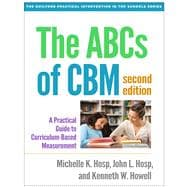 The ABCs of CBM, Second Edition A Practical Guide to Curriculum-Based Measurement