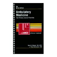 Clinical Manual of Ambulatory Medicine : The Primary Care of Families