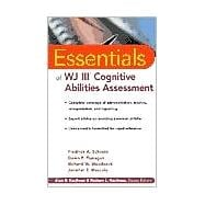 Essentials of WJ III<sup>TM</sup> Cognitive Abilities Assessment