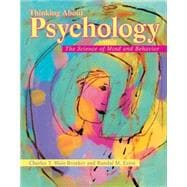 Thinking about Psychology : The Science of Mind and Behavior