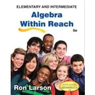 Elementary and Intermediate Algebra Algebra Within Reach