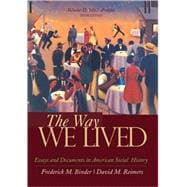 The Way We Lived Essays and Documents in American Social History, Volume II: 1865 - Present